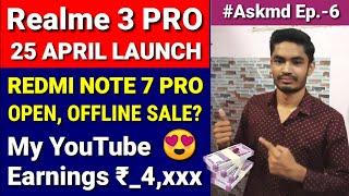Realme 3 Pro- launch date, Redmi note 7 Pro offline market,Redmi note 4 new update,Redmi 4 Miui 10.2