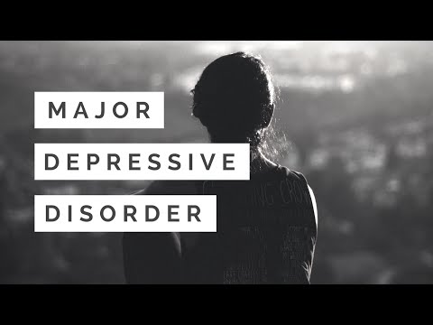Major Depressive Disorder - MDD