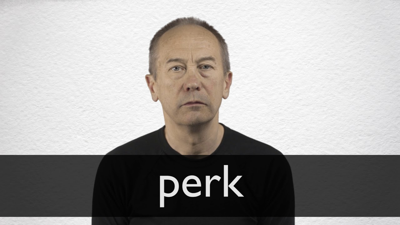 Perk definition and meaning | Collins English Dictionary