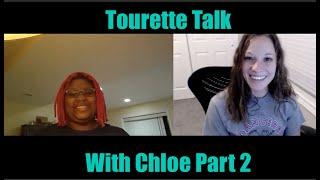 Tourette Talk With Chloe Part 2