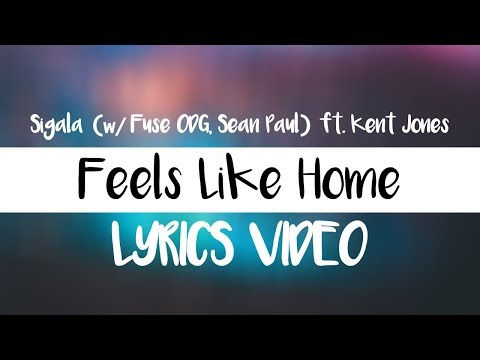 Sigala, Fuse ODG, Sean Paul - Feels Like Home (Lyrics)🎤 ft. Kent Jones