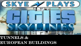 Cities: Skylines ► Tunnels and European Buildings ◀ Update 1.1.0