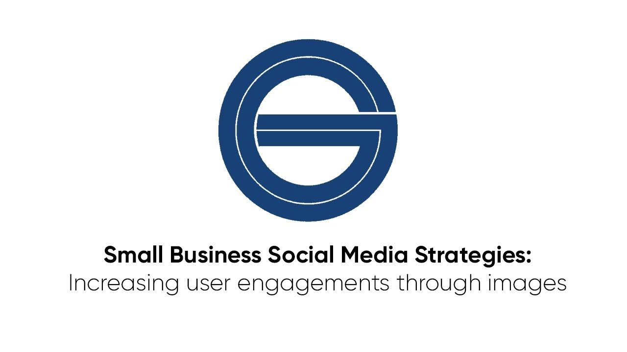 Small Business Social Media Strategies: Increasing User Engagement Through Image Posts