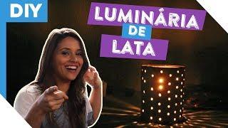 DIY | Como Fazer Luminária com Lata | #BoraFazer S02E04