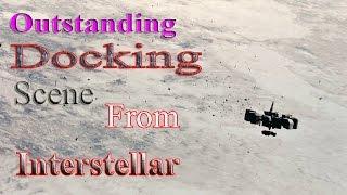 Outstanding Docking Scene From Interstellar