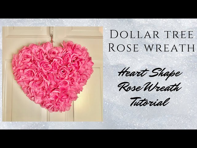Dollar Tree Beautiful ROSE Wreath DIY Valentine's Day Heart and Roses