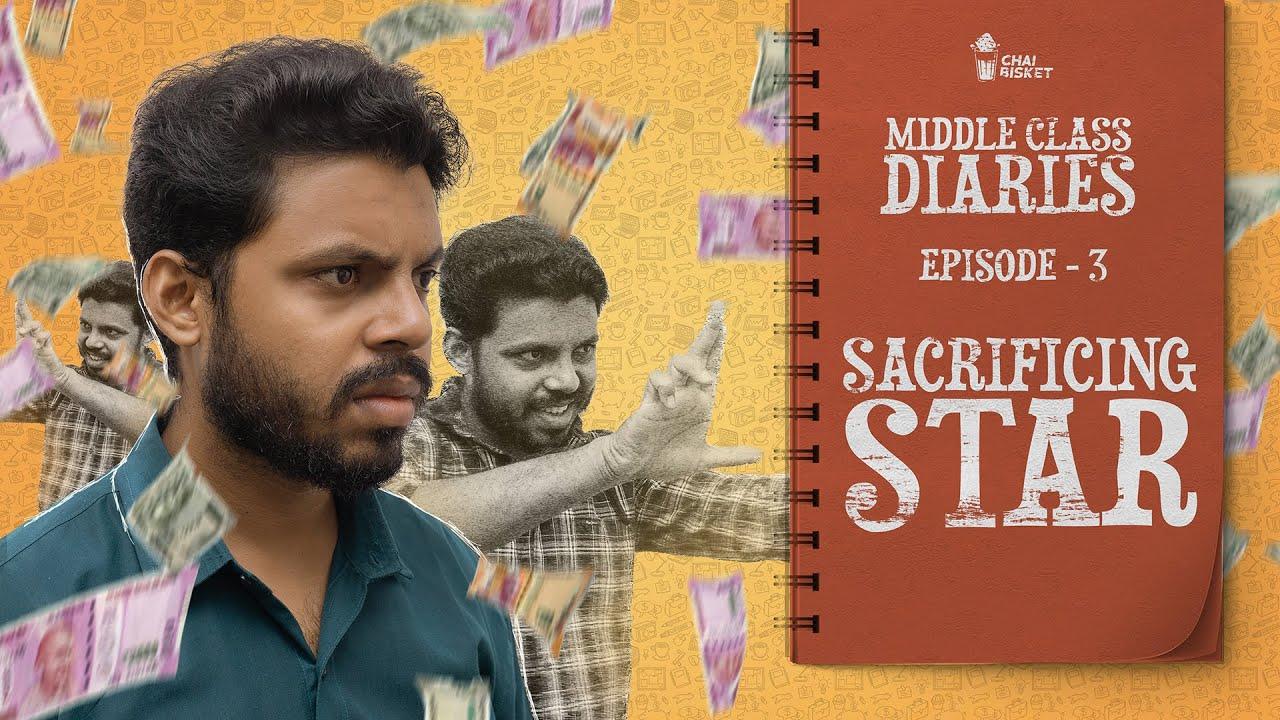 Middle Class Diaries | E03 - Sacrificing Star | Chai Bisket