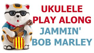 Jammin' - Bob Marley Ukulele play along and cover with chords.