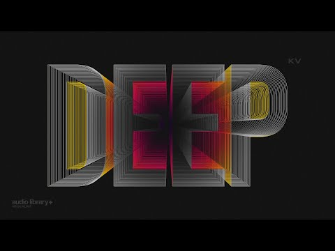 Deep - KV [Audio Library Release] · Free Copyright-safe Music