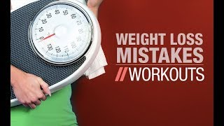 10 Worst Weight Loss Mistakes Women Make (PART 2: WORKOUT MISTAKES!!)