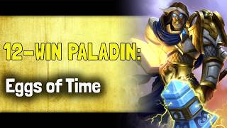 Hearthstone Arena - NEW EVENT!! - Taverns of Time - 12-Win Paladin: Eggs of Time