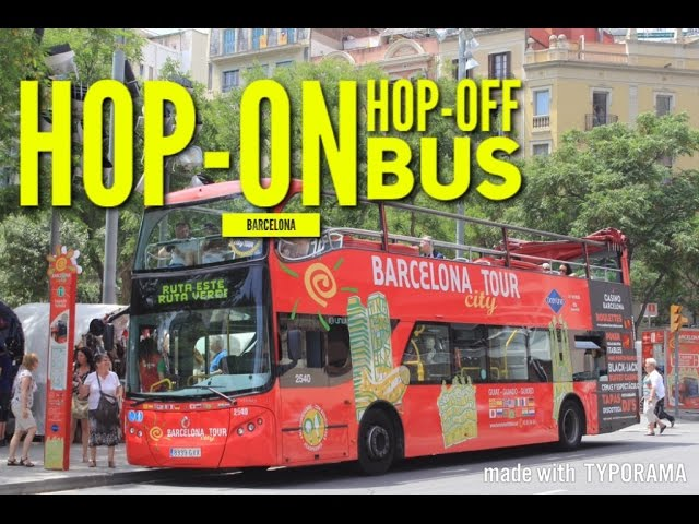 BARCELONA - HOP ON HOP OFF BUS - SHORT TOUR - TRAVEL GUIDE