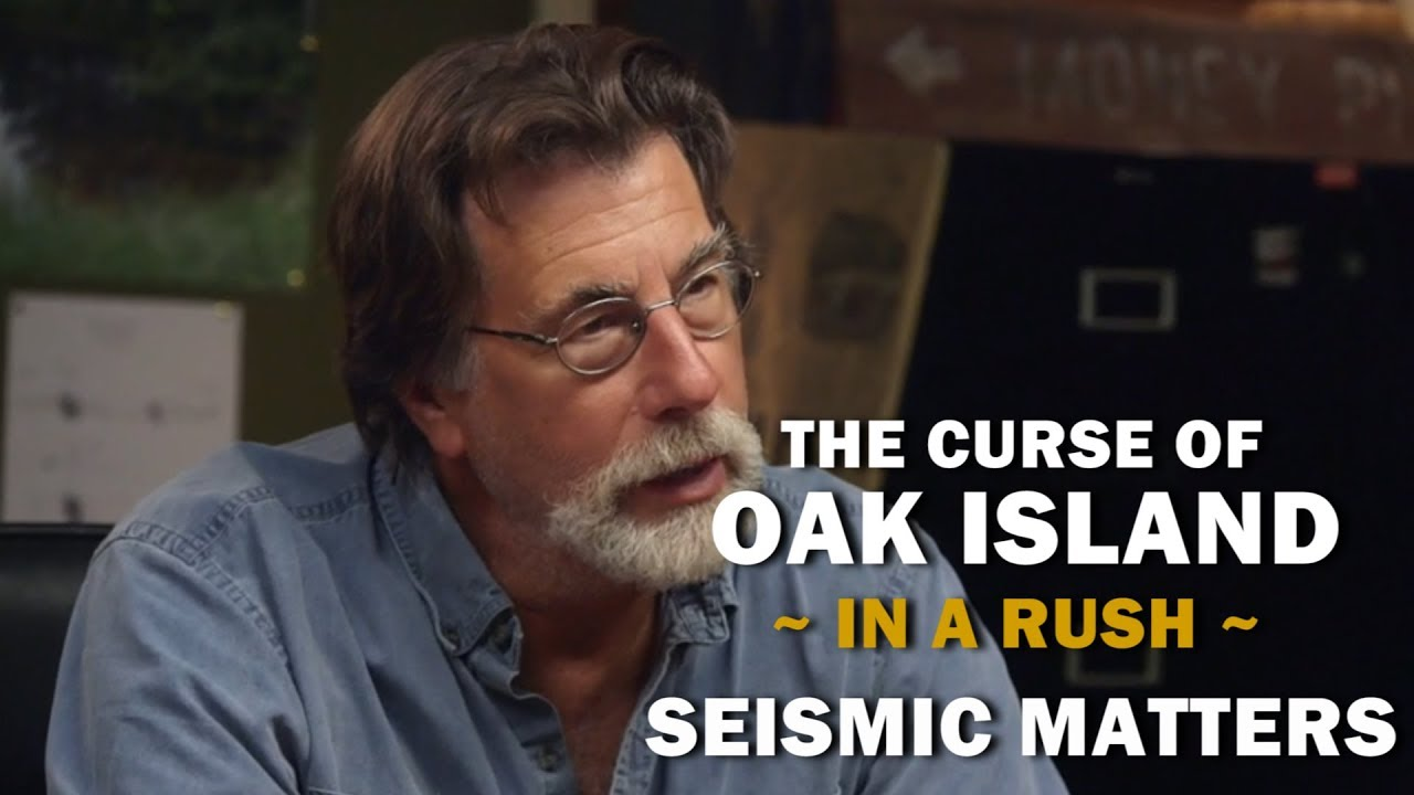 The Curse of Oak Island (In a Rush) | Season 6, Episode 21 | Seismic Matters