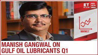 Gulf Oil Lubricants: COVID drags sales in Q1 | CFO Manish Gangwal to ET Now