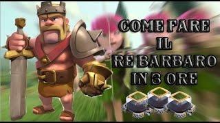 Clash of Clans: Come fare il RE BARBARO in 3 ore
