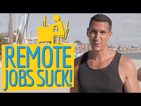Remote Jobs S**k - Don't Work From Home!
