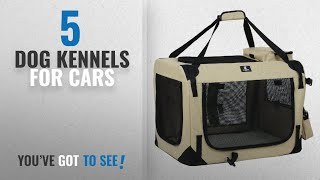 Top 5 Dog Kennels For Cars [2018 Best Sellers]: X-ZONE PET 3-Door Folding Soft Dog Crate, Indoor &