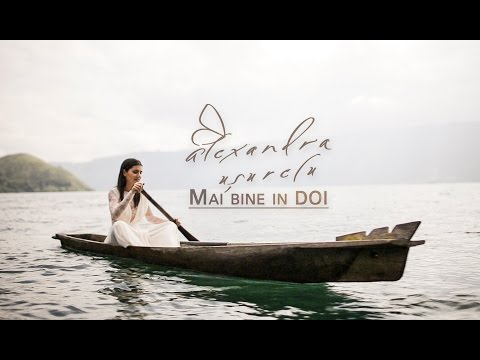Alexandra Usurelu - Mai bine in doi (Official Video)
