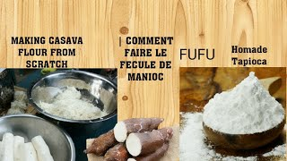 MAKING FUFU\CASAVA FLOUR \ TAPIOCA FLOUR FROM SCRATCH