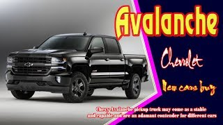 2019 Chevy Avalanche | 2019 Chevy Avalanche Black Diamond | New Cars Buy.