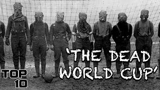 Top 10 Scary World Cup Stories