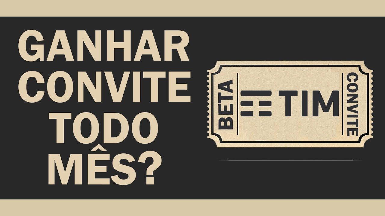 Ganhar Convite Do Tim Beta Todo Mês Youtube