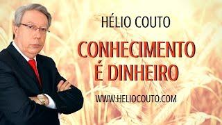 Conhecimento é dinheiro - Hélio Couto