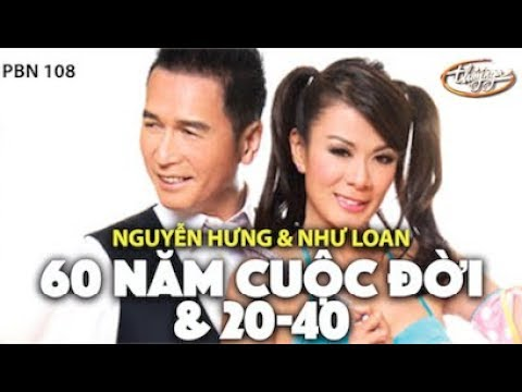 Như Loan & Nguyễn Hưng - LK 60 Năm Cuộc Đời & 20-40 (Y Vân) PBN 108