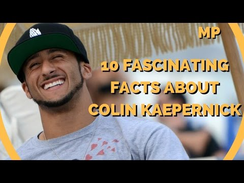 10 Fascinating Facts About Colin Kaepernick