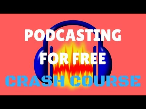 How To Podcast For Free - The Complete Crash Course! 2017