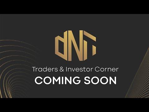 DNA |  TRADERS & INVESTOR CORNER - COMING SOON !!!