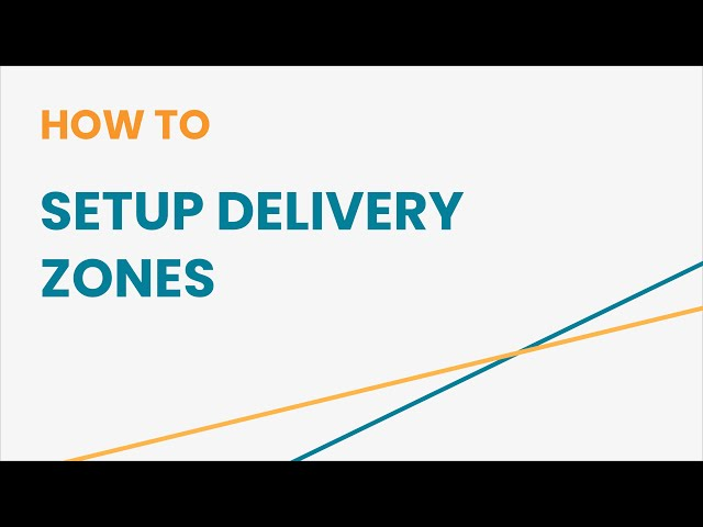 How to Setup Delivery Zones