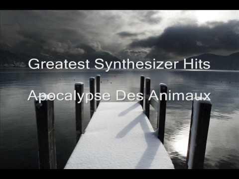 Greatest Synthesizer Hits - Apocalypse Des Animaux
