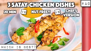 3 Satay Chicken Recipes COMPARED. Which is best? | 20 min vs Nut Free vs Chef's Version