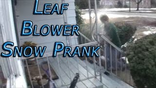 Leaf Blower Snow Attack Prank