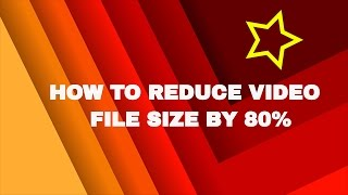 How to Reduce Video File Size by 80% for YouTube upload