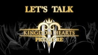 Lets Talk about the KINGDOM HEARTS 3 Premiere Footage
