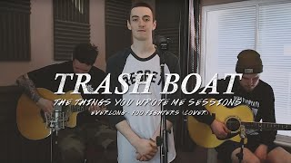 Trash Boat - Everlong (Acoustic) [Foo Fighters Cover] - The Things You Wrote Me Sessions