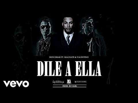 Don Omar - Dile A Ella ft. Magnate & Valentino