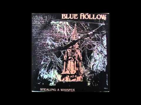 Blue Hollow - Stealing A Whisper (Full Album)