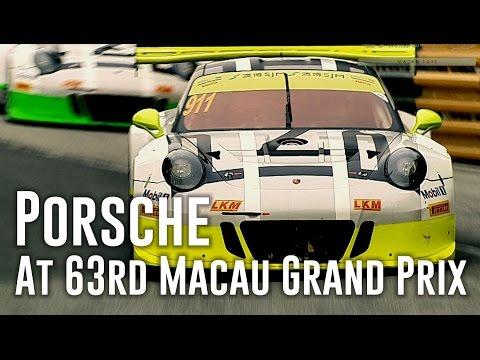 Porsche at 63th Macau Grand Prix