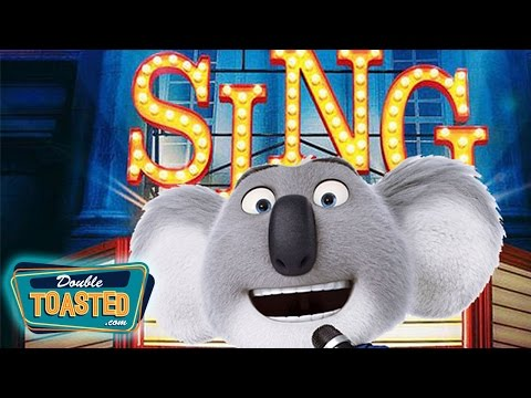 SING MOVIE REVIEW – Double Toasted Review