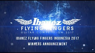 IBANEZ FLYING FINGERS INDONESIA 2017 - WINNERS ANNOUNCEMENT