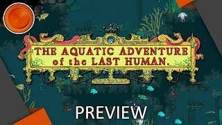 Preview - The Aquatic Adventure of the Last Human - Xbox One