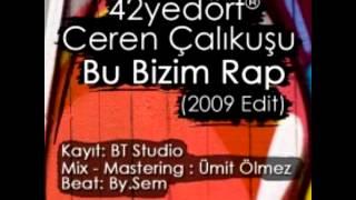 42yedört® Ft. Ceren Çalıkuşu - Bu Bizim Rap (2009 Edit)