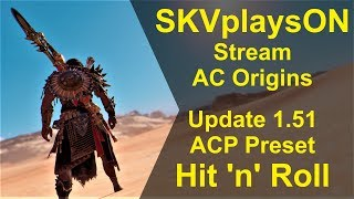 SKVplaysON - AC Origins - Update 1.51 Stream, [ENGLISH] PC Gameplay