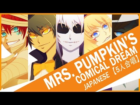 Mrs. Pumpkin's Comical Dream【5人合唱】