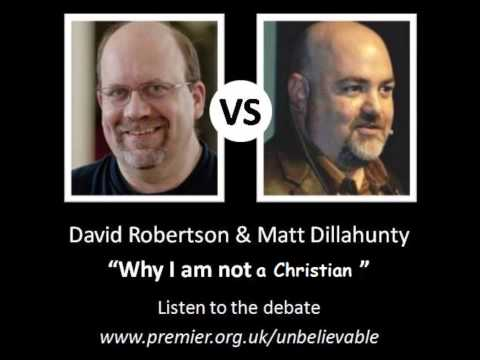 Why I am not a Christian - David Robertson vs Matt Dillahunty