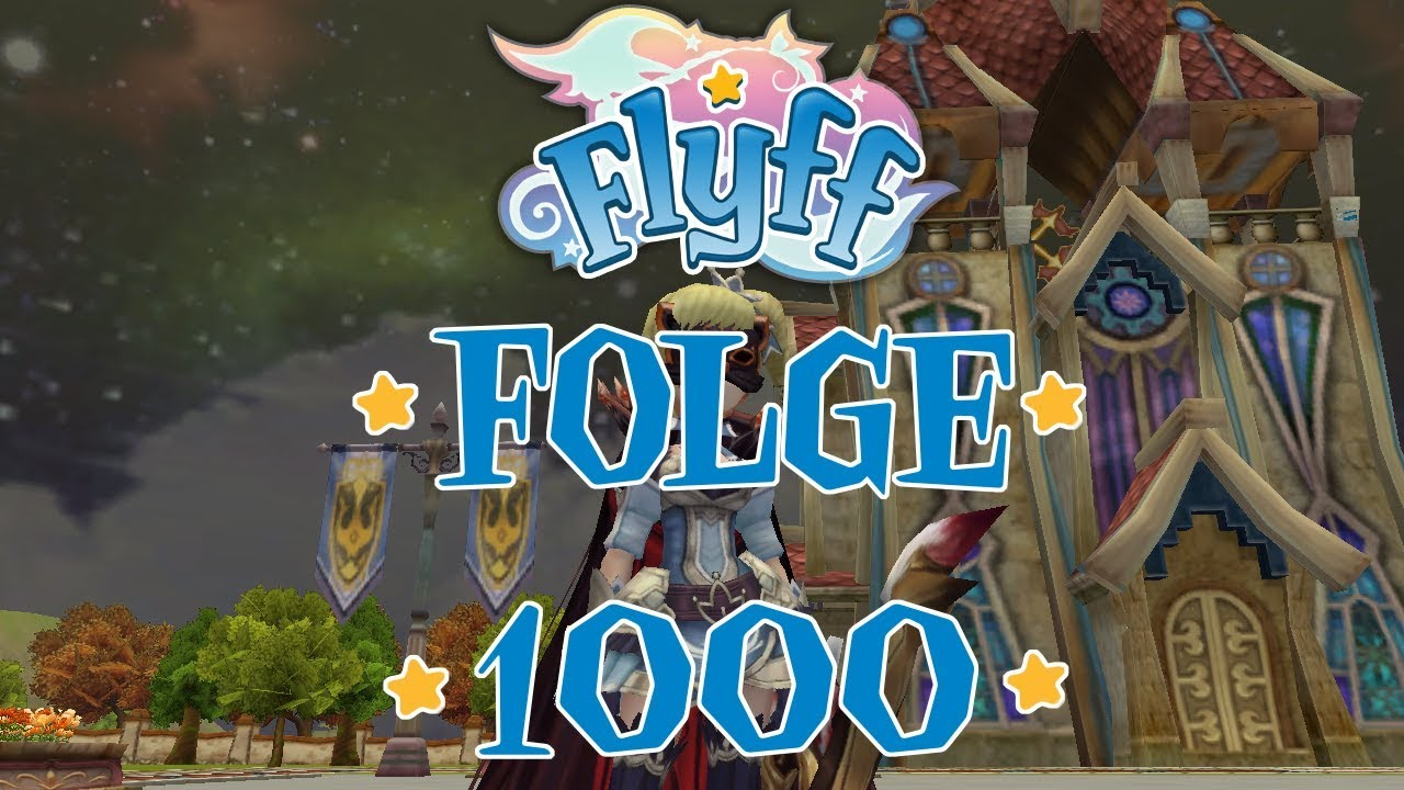 Let's Play Flyff #1000 - BEST OF FOLGE #001 - #499 !!!