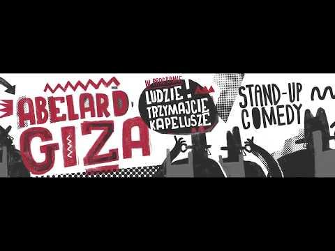 """Abelard Giza - """"Ludzie trzymajcie kapelusze"""""""